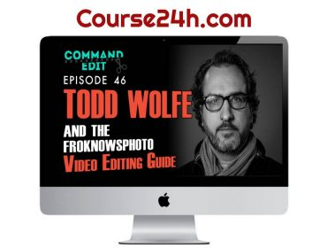 Jared Polin & Todd Wolfe - FroKnowsPhoto Guide To Video Editing