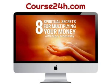 Mary Morrisey - 8 Spiritual Secrets for Multiplying Your Money
