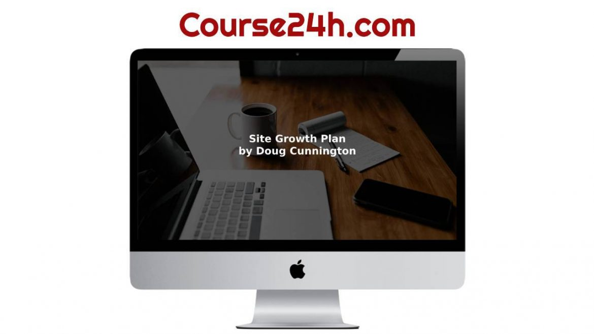 Doug Cunnington - Site Growth Plan