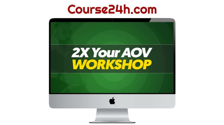 Todd Brown - 2X AOV Workshop Recordings