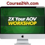 Todd Brown – 2X AOV Workshop Recordings